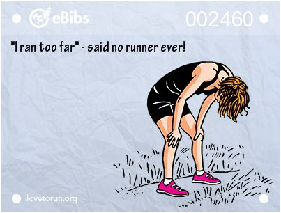 """I ran too far"" - said no runner ever!"
