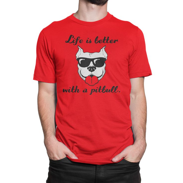 """Life Is Better With A Pitbull"" Red Pitbull T-Shirt"