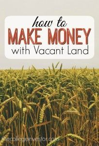 If you've ever though about investing in land you might be on to something. Here are the benefits and ways to make a profit from vacant land.