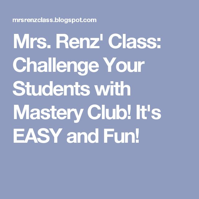 Mrs. Renz' Class: Challenge Your Students with Mastery Club! It's EASY and Fun!
