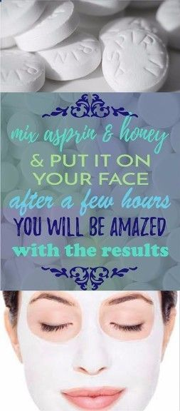 Mix Aspirin And Honey And Put It On Your Face. After A Few Hours You Will Be Amazed With The Results From This Face Mask