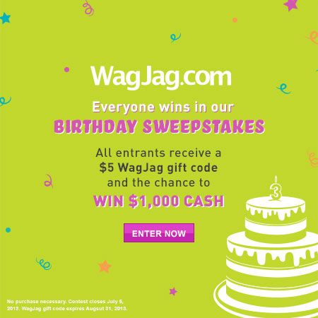 Enter WagJag's 3rd Birthday Sweepstakes. You could #win a $1,000 cash Grand Prize, but will definitely receive a $5 WagJag gift code! Repin if you like getting birthday gifts for someone else's birthday #wagjagbday