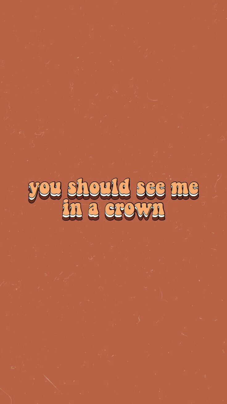 Wallpaper Text Lyrics Billie Eilish Orange You Should See Me In A Crown Words Wallpaper Aesthetic Iphone Wallpaper Wallpaper Quotes