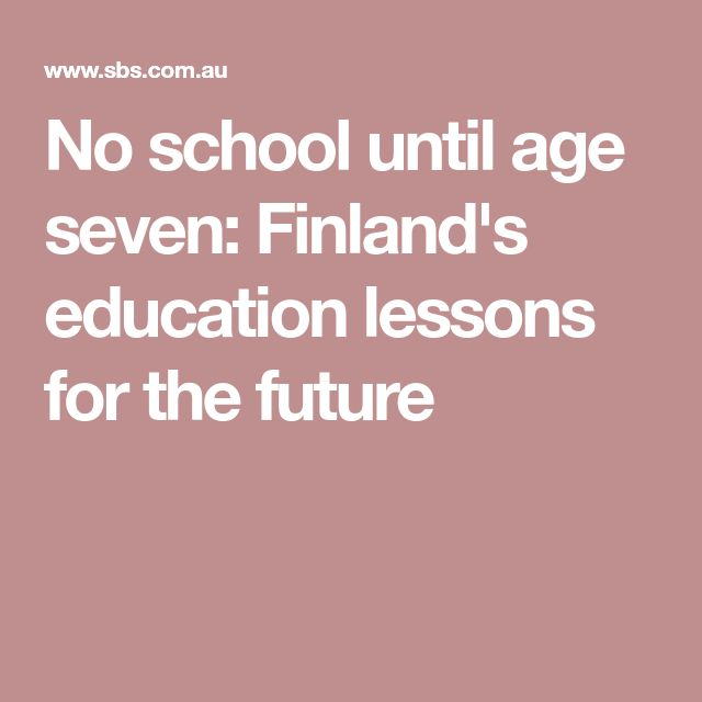No school until age seven: Finland's education lessons for the future