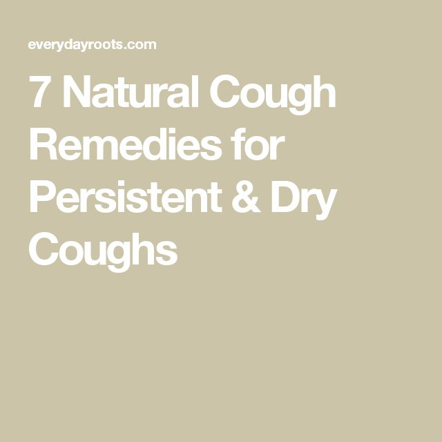 7 Natural Cough Remedies for Persistent & Dry Coughs
