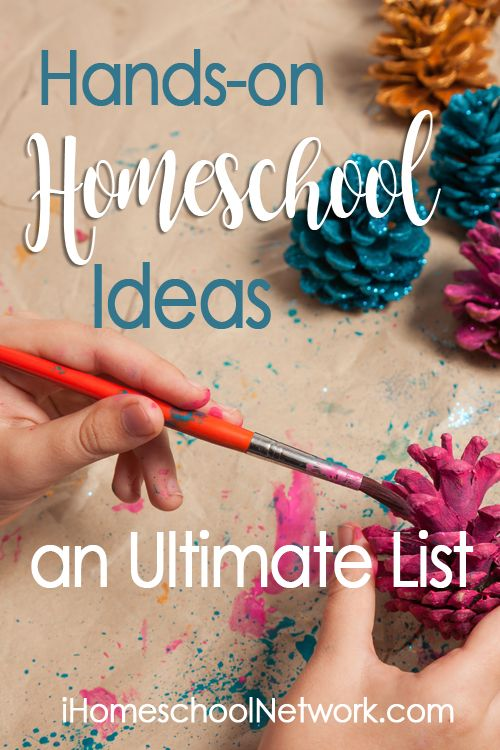 Hands-on Homeschool Ideas an Ultimate List | iHomeschoolNetwork.com #ihsnet