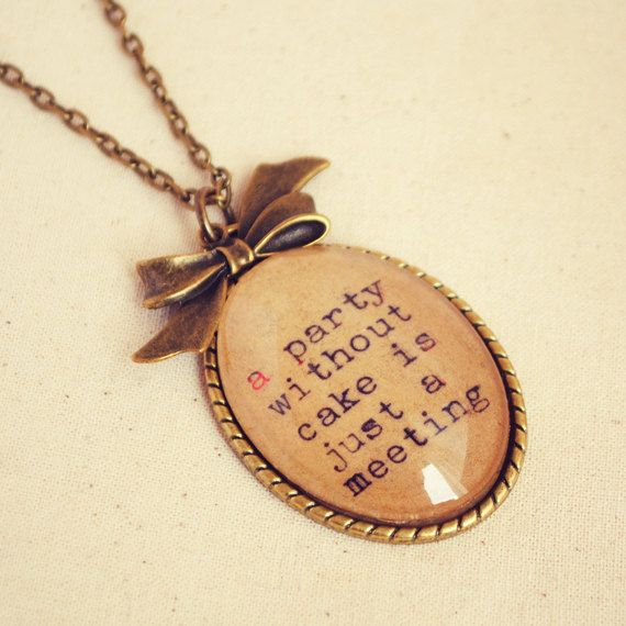 "Julia Child Quote Necklace with ""A Party without Cake is just a Meeting"" Handmade Pendant"