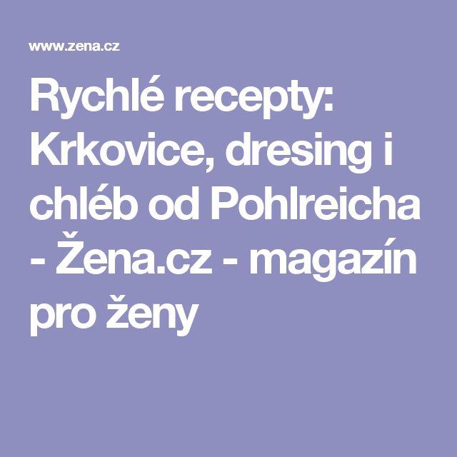 Rychlé recepty: Krkovice, dresing i chléb od Pohlreicha - Žena.cz - magazín pro ženy