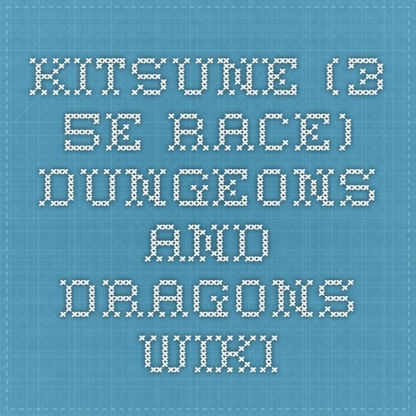Kitsune (3.5e Race) - Dungeons and Dragons Wiki
