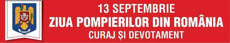 13 Septembrie - Ziua Pompierilor din Romania