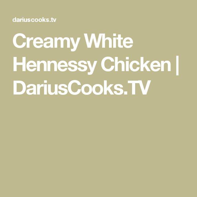 Creamy White Hennessy Chicken | DariusCooks.TV