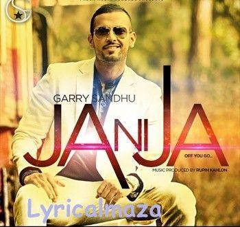 Ja Ni Ja - Garry Sandhu Song Lyrics
