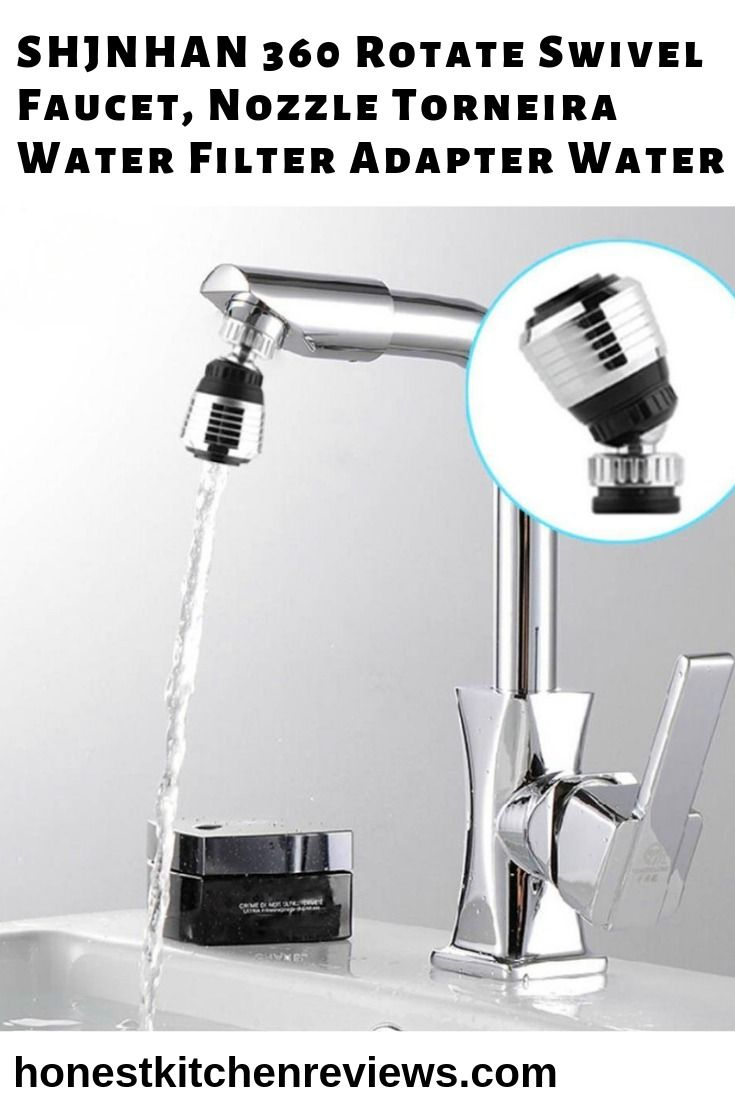 Shjnhan 360 Rotate Swivel Faucet Nozzle Torneira Water Filter Adapter Water Best Kitchen Faucets Kitchen Faucet Faucet