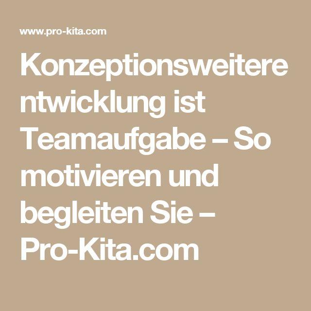 Konzeptionsweiterentwicklung ist Teamaufgabe – So motivieren und begleiten Sie – Pro-Kita.com