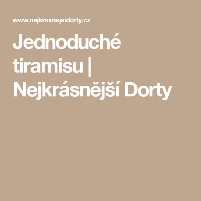Jednoduché tiramisu | Nejkrásnější Dorty