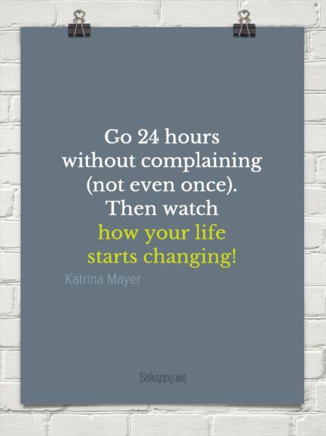 No complaining = life changing! :-)