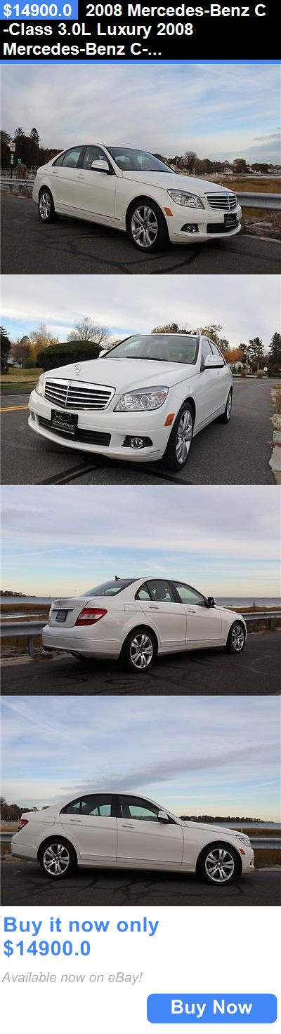 Luxury Cars: 2008 Mercedes-Benz C-Class 3.0L Luxury 2008 Mercedes-Benz C-Class 3.0L Luxury 61,700 Miles Arctic White 4Dr Car V6 Cyli BUY IT NOW ONLY: $14900.0