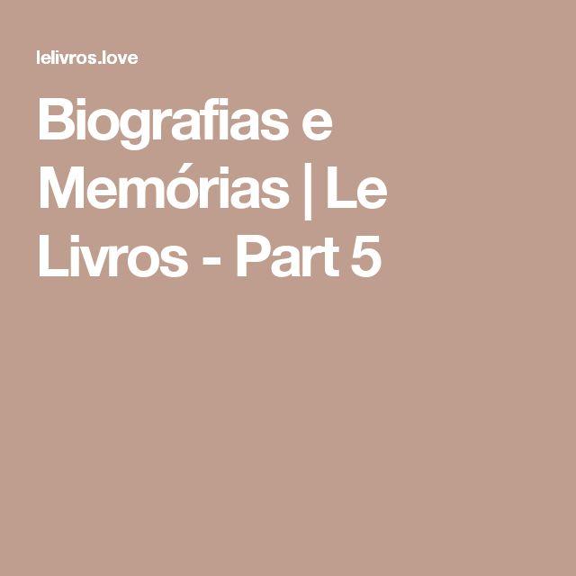 Biografias e Memórias | Le Livros - Part 5