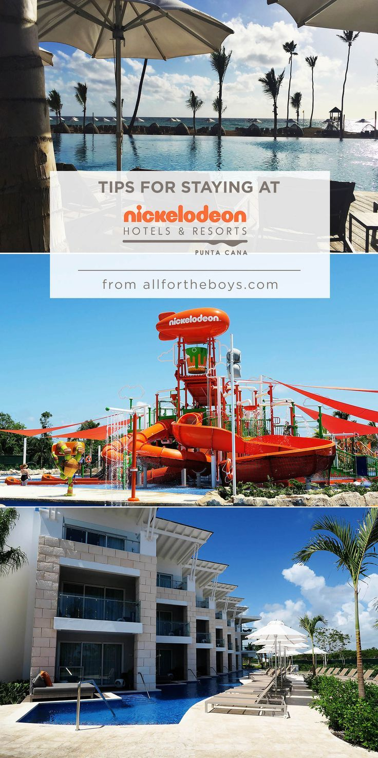 Tips for staying at Nickelodeon Hotels & Resorts Punta Cana in the Dominican…