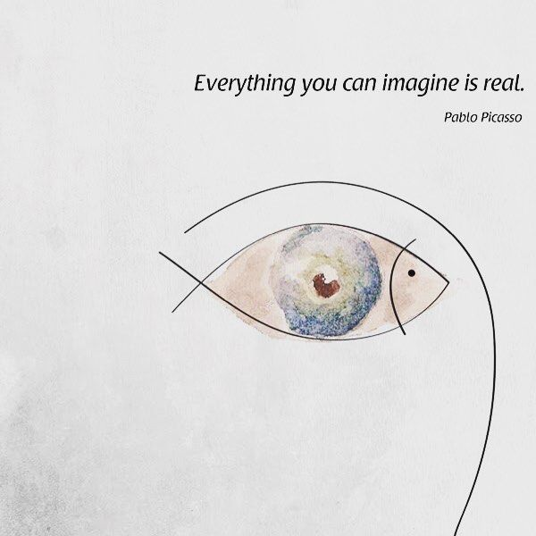 """""""Everything you can imagine is real."""" 2017 mantra"""