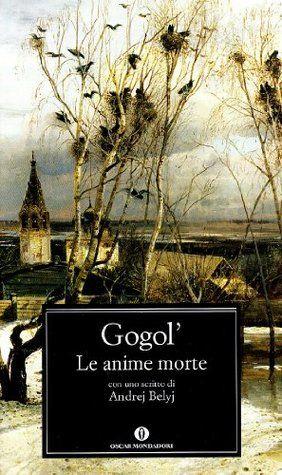 Le anime morte by Nikolai Gogol: Probabilmente a causa della traduzione, ma magari anche per via della trama, dopo aver sofferto per qualche capitolo ho ceduto e l'ho riportato in biblioteca, magari non era il momento giusto, o magari siamo io e la letteratura russa che abbiamo litigato da piccoli.