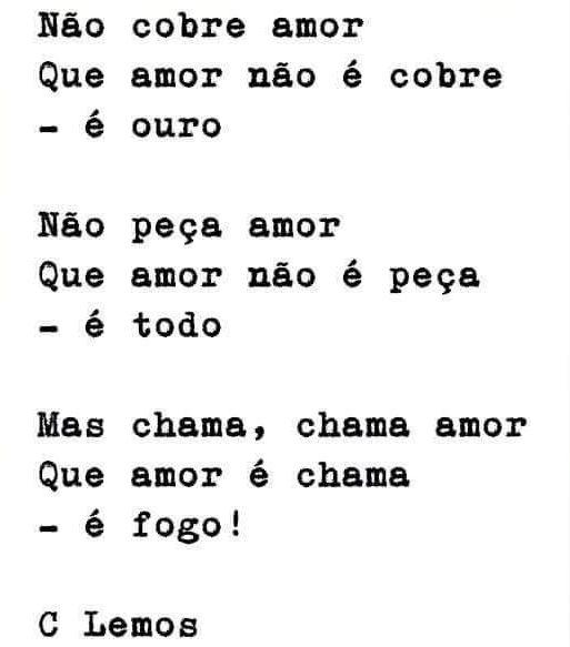 Poema de C Lemos: Não cobre amor. #frases #citações