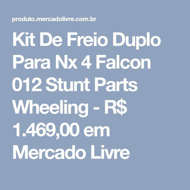Kit De Freio Duplo Para Nx 4 Falcon 012 Stunt Parts Wheeling - R$ 1.469,00 em Mercado Livre