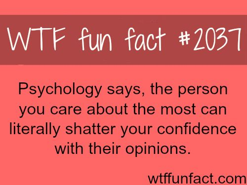 #2037 - Psychology says, the person you care about the most can literally shatter your confidence with their opinions