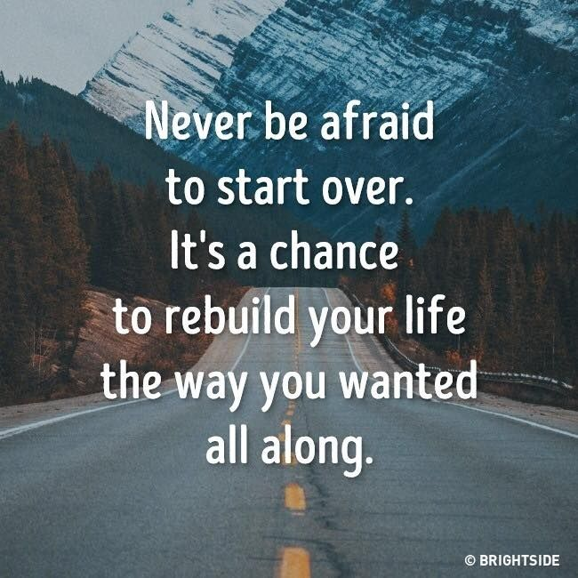 Quotes About Moving Away And Starting A New Life: Never Be Afraid To Start Over. It's A Chance To Rebuild