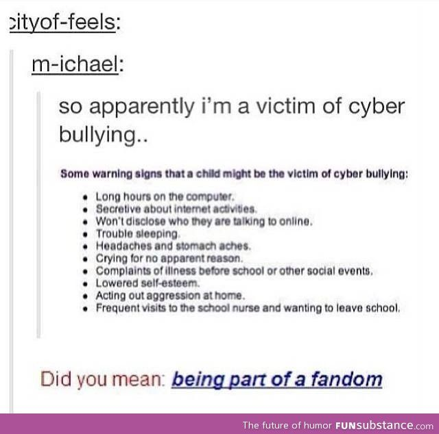 bullying and fun thing Usually cyber bully thinks that bullying others is a fun thing for them and attacks their victims for entertainment or power some cyber bullies attack their victims from anger and frustration, but it usually occurs to the victims that the bully had found out their weaknesses.