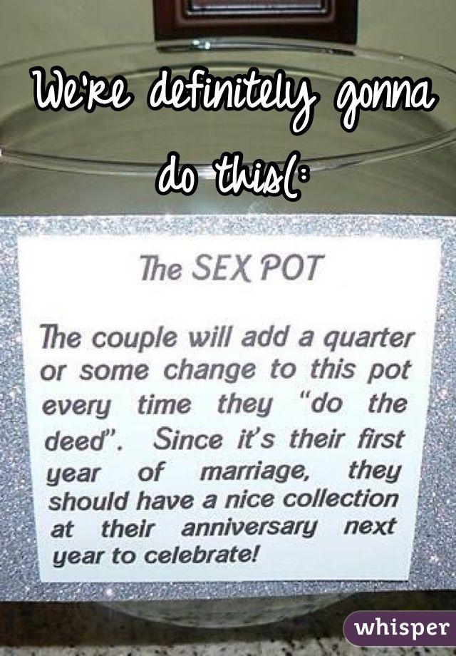 We're definitely gonna do this(:
