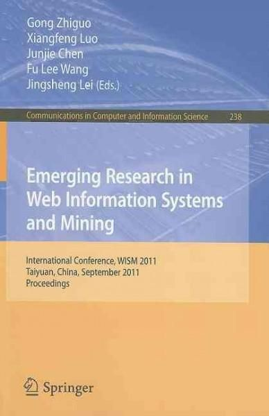 Emerging Research in Web Information Systems and Mining: International Conference, Wism 2011, Taiyuan, China, Sep...