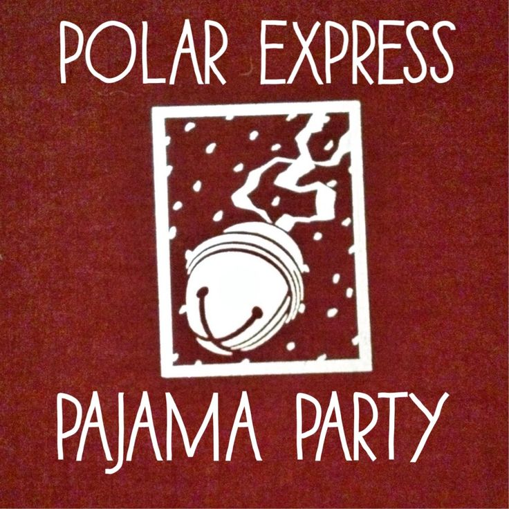 The Chirping Moms: Where To Wednesday: A Polar Express Pajama Party