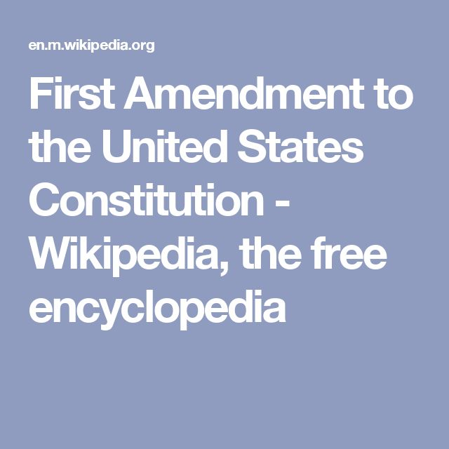 First Amendment to the United States Constitution - Wikipedia, the free encyclopedia