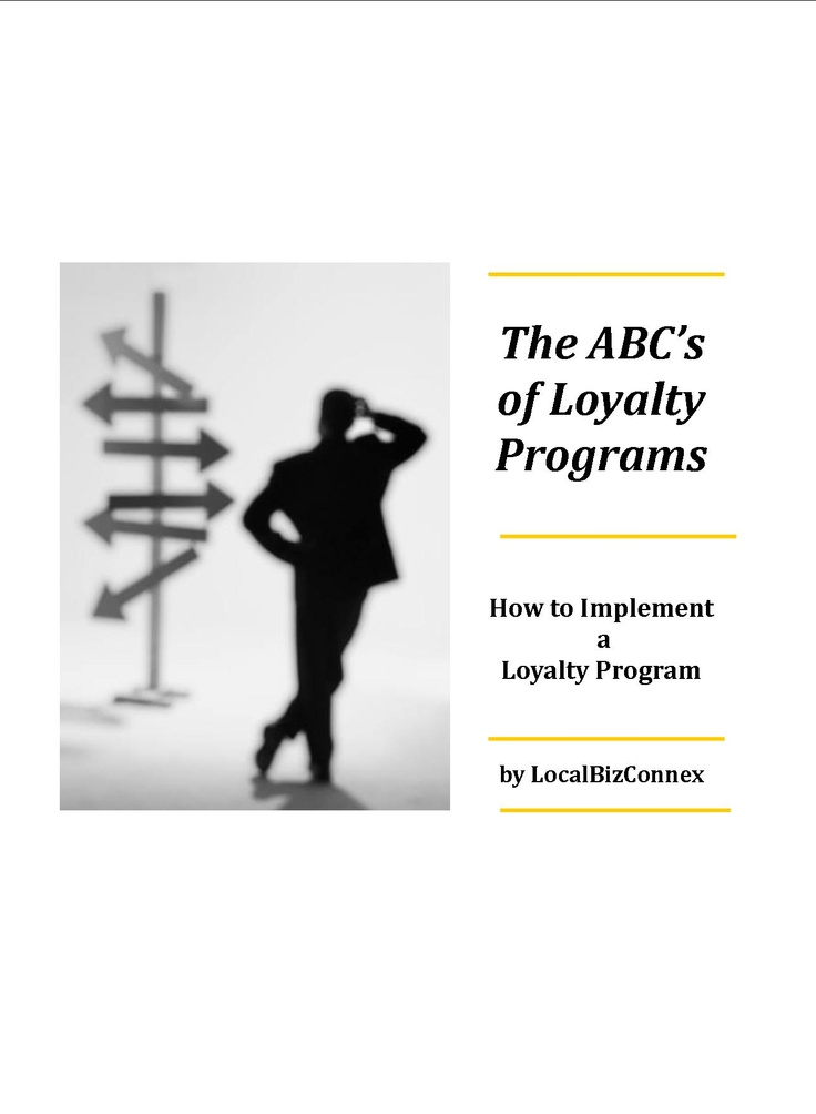 """The ABC's of Loyalty Programs"" provides a guide to setting up Loyalty Programs.    It outlines the questions that must be asked to implement a successful program."