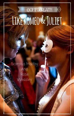 Like Romeo & Juliet #wattpad #fanfic scorpius malfoy y rose weasley