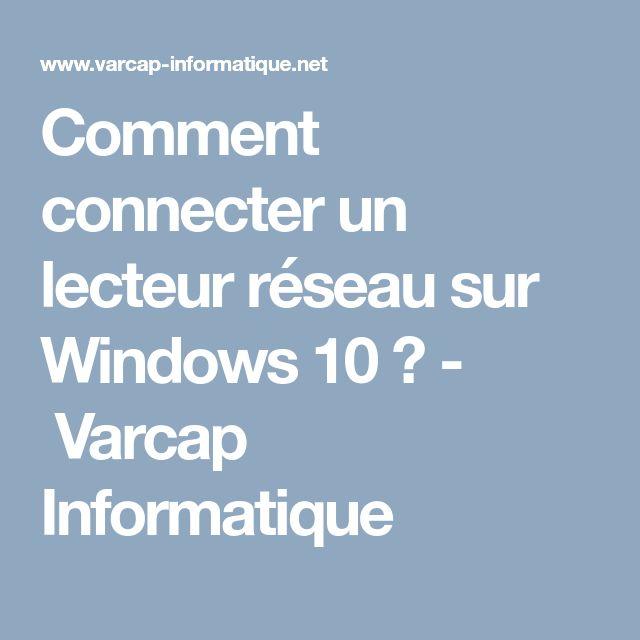 Comment connecter un lecteur réseau sur Windows 10 ? - Varcap Informatique