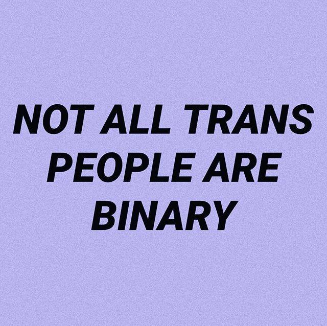 YES. It's so hard explaining that I'm trans but I'm not a boy, I'm non binary..