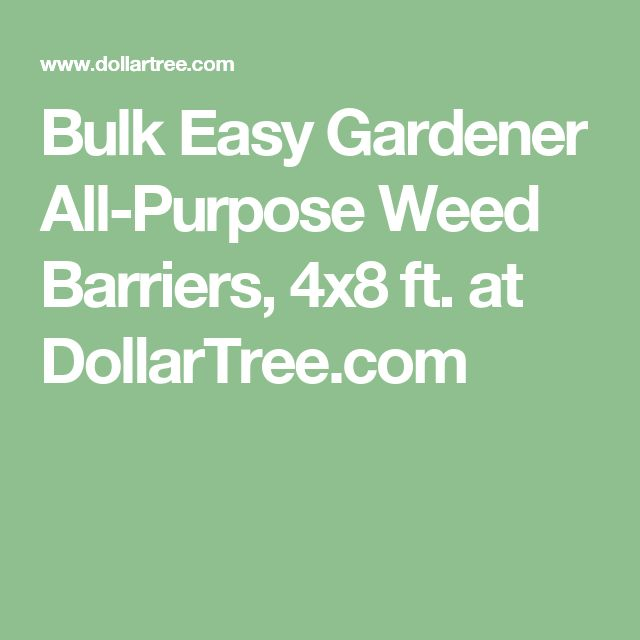 Bulk Easy Gardener All-Purpose Weed Barriers, 4x8 ft. at DollarTree.com