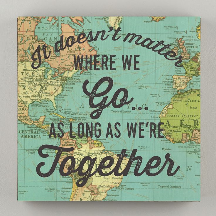 """It Doesn't Matter Where We Go... As Long As We're Together"""" Printed Map Canvas Dimensions: 8"""" x 8"""
