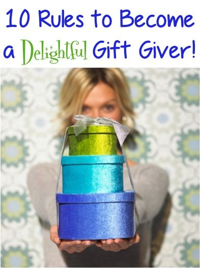 10 Rules to Become a Delightful Gift Giver!! ~ at TheFrugalGirls.com #gifts
