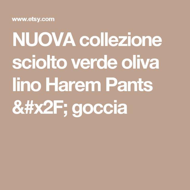 NUOVA collezione sciolto verde oliva lino Harem Pants / goccia
