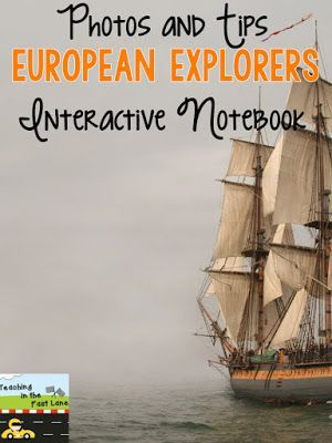 My European Explorers Notebook- photos, tips, and tricks to ensure you have a successful unit on European Explorers!