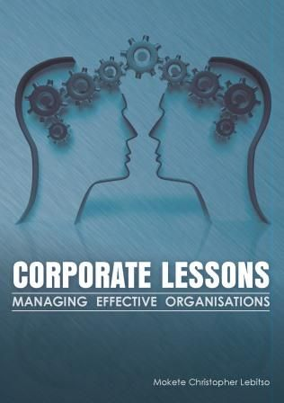 Corporate Lessons: Managing effective organisations effectively delineates job hunting; from writing a successful Curriculum Vitae to the feared interview and finally employment. Lebitso also manages to successfully provide information on making the right career choice. The various management styles are carefully explained and he distinguishes between leadership and management.