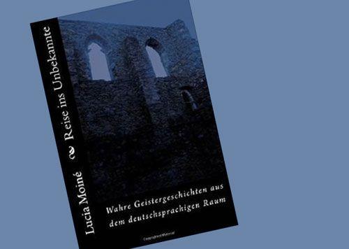 """Buchneuerscheinung: """"Reise ins Unbekannte - Wahre Geistergeschichten aus dem deutschsprachigen Raum"""" . . . http://grenzwissenschaft-aktuell.blogspot.de/2014/12/buchneuerscheinung-reise-ins-unbekannte.html"""