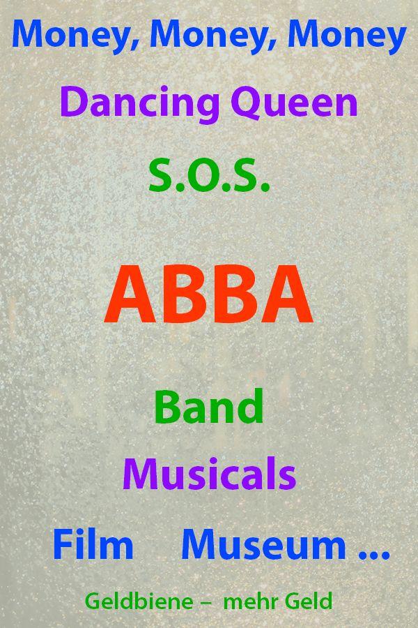 Abba Millionen Verdient Mit Songs Wie Money Money Money Dancing Queen Dann Das Musical Mamma Mia Der Film Und Das Abba Museum Abba Mamma Mia Musical