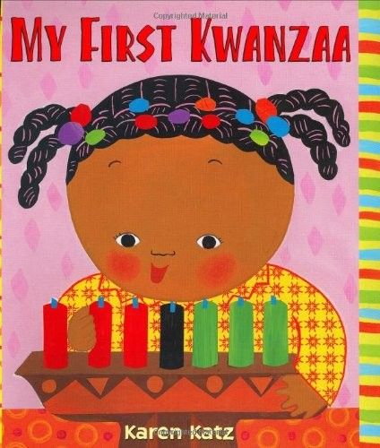 My First Kwanzaa -- Karen Katz introduces the youngest children to the celebration of Kwanzaa! With bright, colorful illustrations of each of the seven principles and a useful pronunication guide, as well as explanations about the candles, gifts, crafts, fruits, and vegetables that make up the celebration, this book is a great way to discuss the meaning of the holiday.
