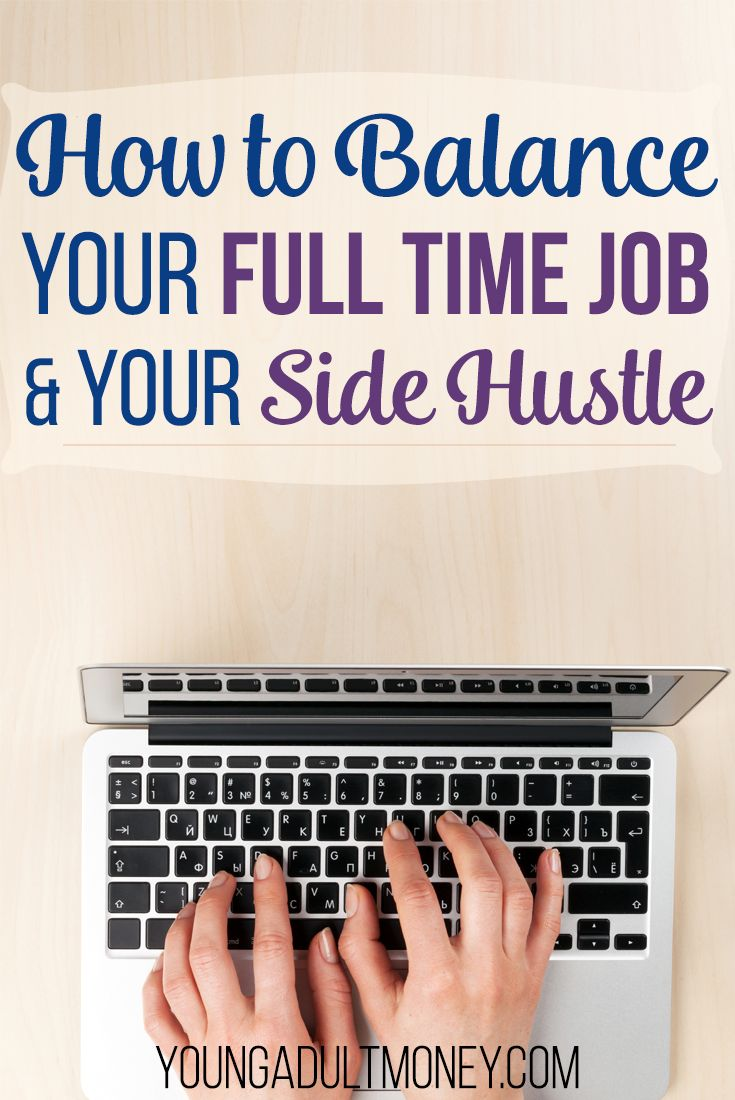 Want to earn extra money on the side? Here's some ideas of how to balance your side hustle with your full-time job to avoid burnout. via @YoungAdultMoney