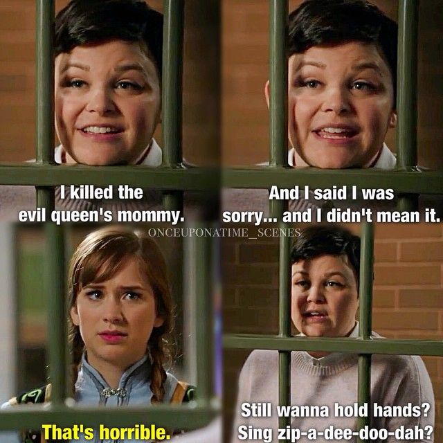 """Snow: """"I killed the evil queen's mommy. And I said I was sorry… and I didn't mean it."""" Anna: """"That's horrible."""" Snow: """"Still wanna hold hands? Sing zip-a-dee-doo-dah?"""""""