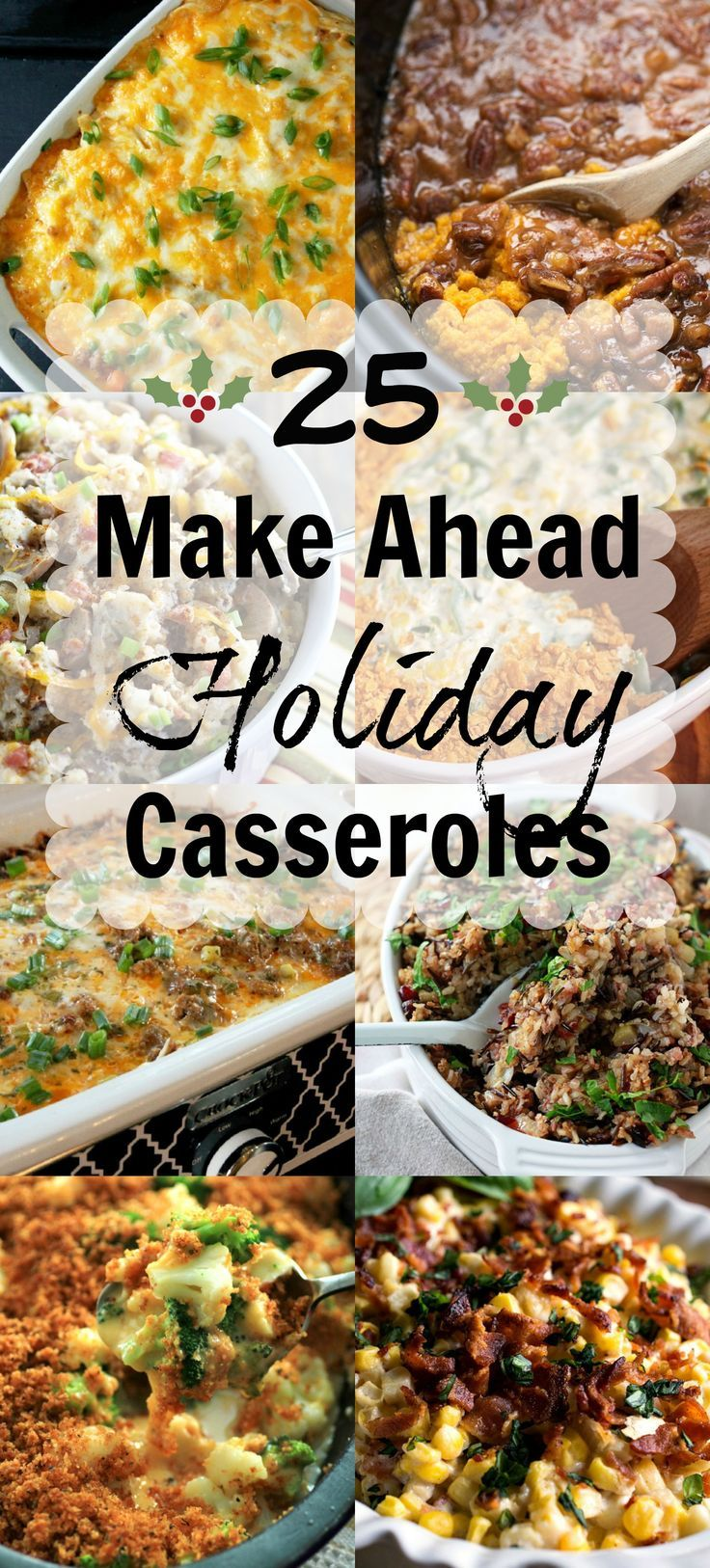 25 Make Ahead Holiday Casseroles by Noshing With The Nolands, perfect casseroles that will take your from Thanksgiving to Christmas and beyond.